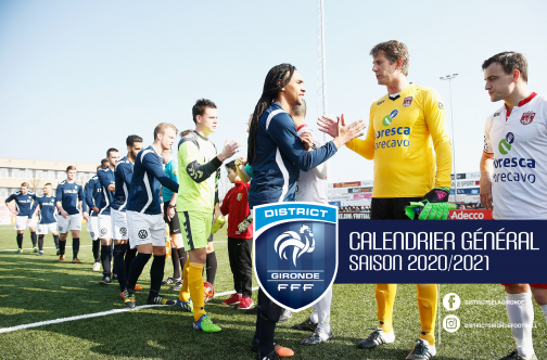 Calendriers Généraux – Saison 2020/2021 – DISTRICT DE LA GIRONDE